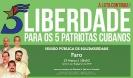 Liberdade para os 5 Patriotas Cubanos_2