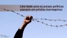 Pela libertação dos presos políticos saarauís detidos em Marrocos_1